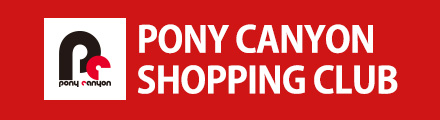 PONY CANYON SHOPPING CLUB